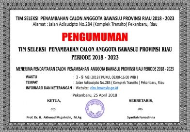 Perubahan Jadwal PendaftaranPenambahan Calon Anggota BawasluProvinsi Riau 2018-2023